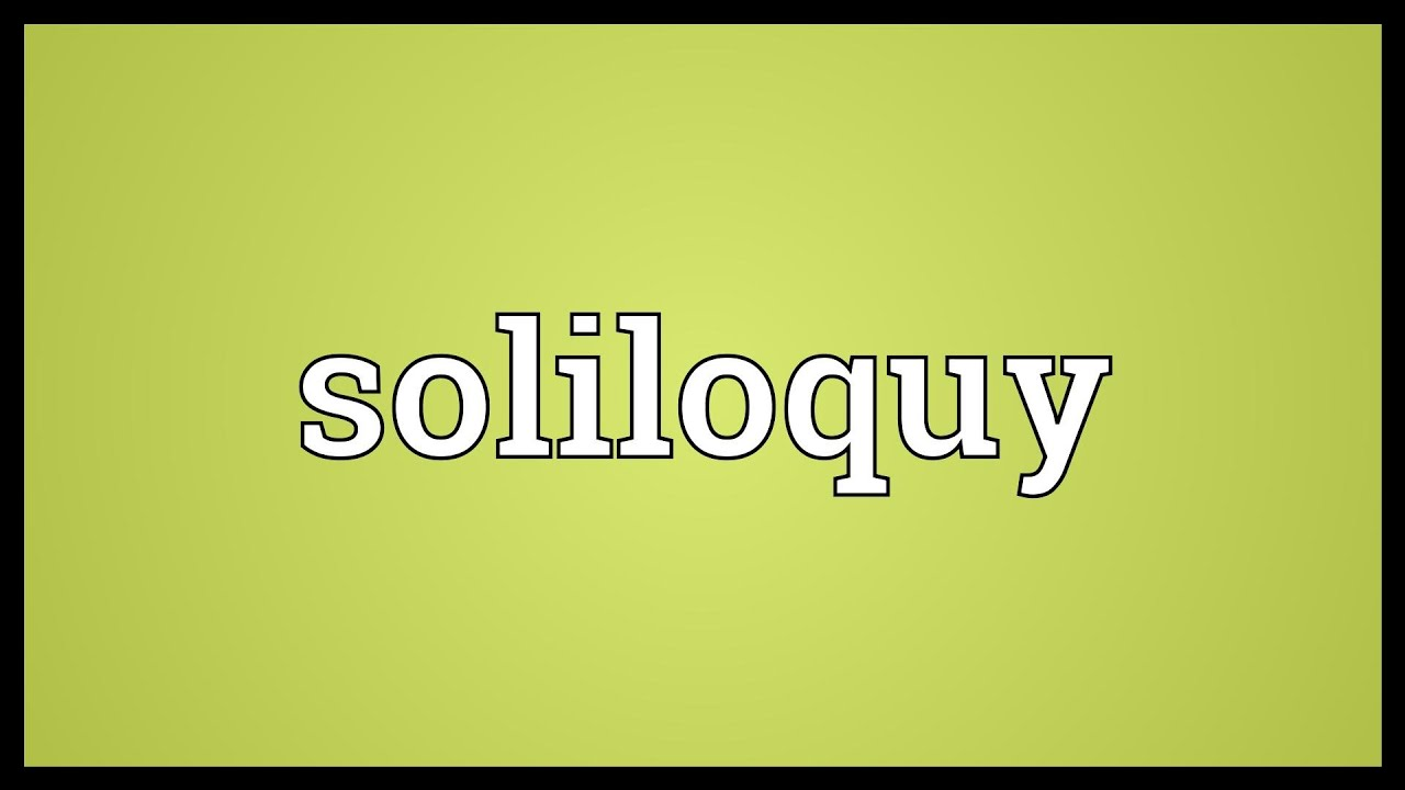 soliloquy meaning
