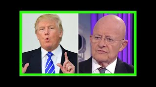 Breaking News | James Clapper doubles down on Russians swinging election to Trump — and hints that