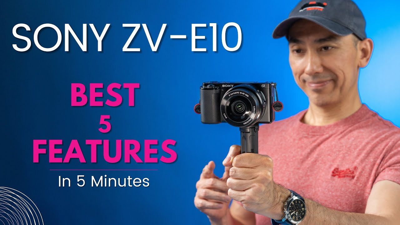 SONY ZV-E10: My Favorite Features in 5 Minutes