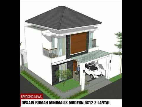 desain rumah minimalis modern 9x12 2 lantai - youtube