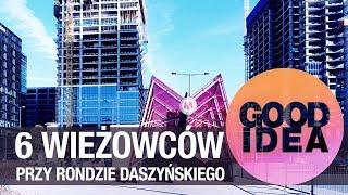 Co się buduje przy rondzie Daszyńskiego? | GOOD IDEA