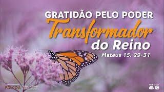 IPB Toledo - Gratidão pelo Poder Transformador do Reino - 29/03/2020