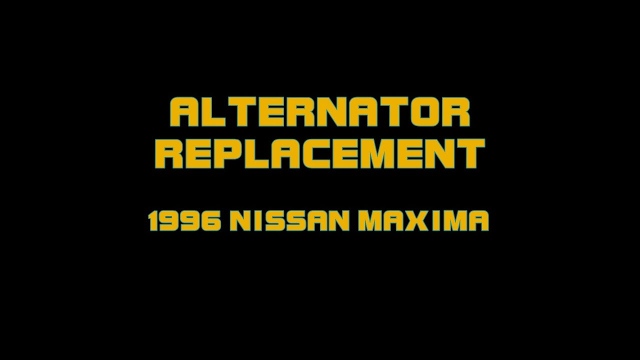2000 Nissan Maxima Wiring Diagram 1994 Pickup Schematics Engine Hecho 1996 3 0 How To Replace The Alternator Youtube Rh Com Firing Order 2005 Wheel Lock