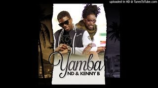 Download ND Ft Kenny B - Yamba MP3 song and Music Video