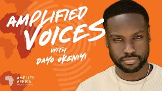 AMPLIFIED VOICES EP1 with Dayo Okeniyi