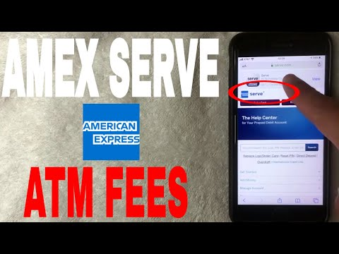 ✅  What Are American Express AMEX Serve Prepaid Debit Card ATM Fees 🔴
