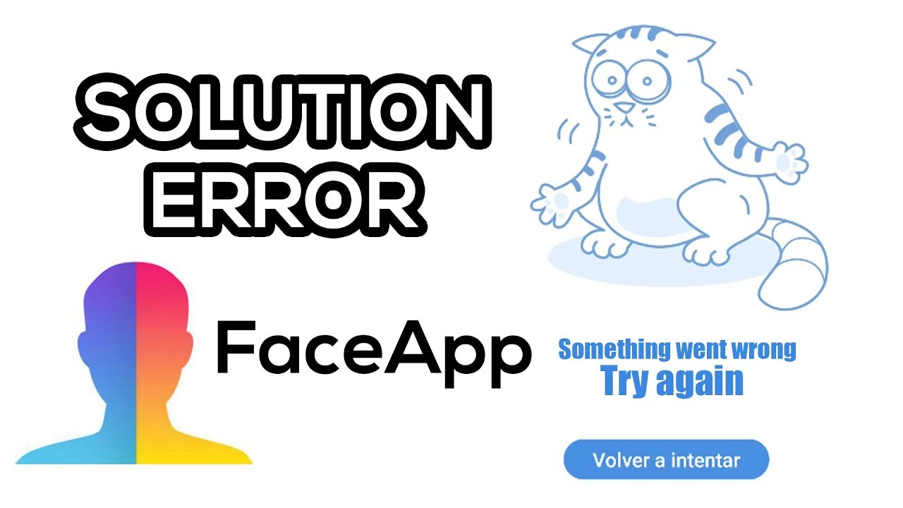SOLUTION error FaceApp: Something went wrong, try again [ENGLISH]