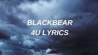 blackbear // 4U  lyrics