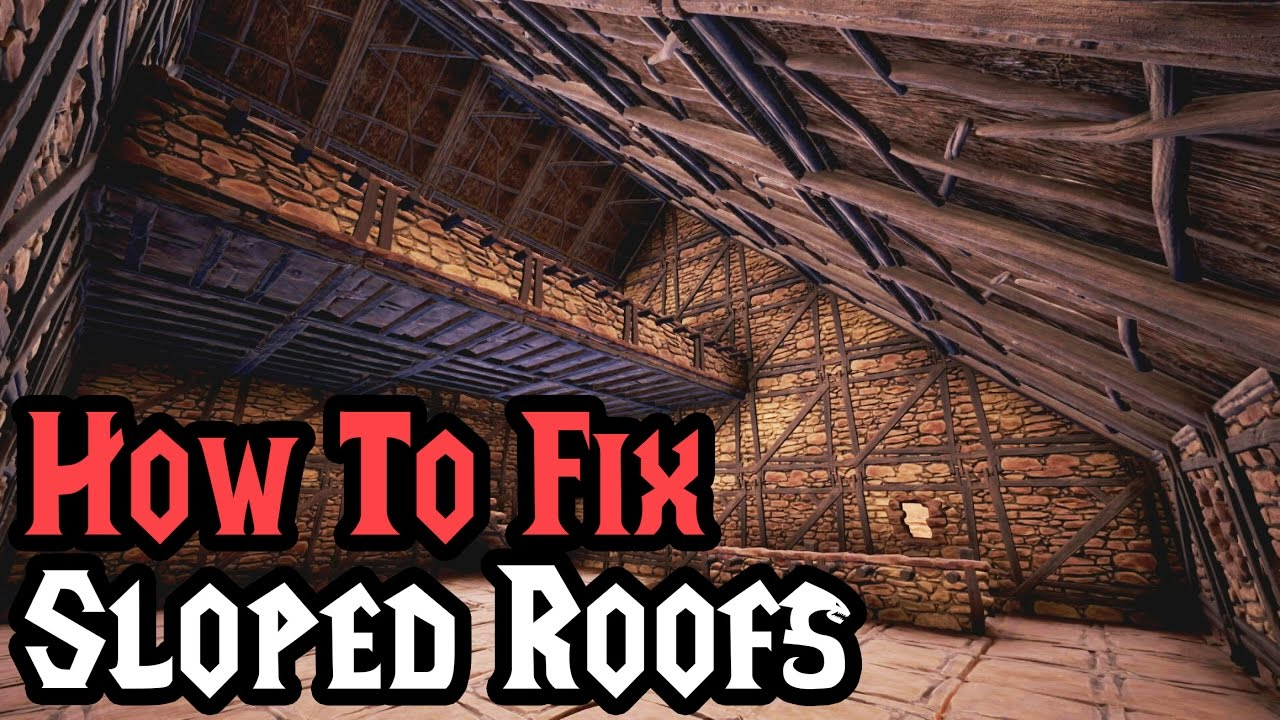 How To Fix Sloped Roof Bug Conan Exiles 03 2017 Youtube