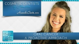 Oral Cancer - A Proactive Approach by Dr. Amanda Canto, DDS Thumbnail