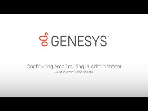 Genesys University: Configuring Email Routing in Interaction Administrator