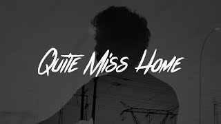 James Arthur - Quite Miss Home (Lyrics)