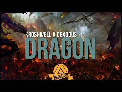 Kroshwell x Dexodus - Dragon (Original Mix)