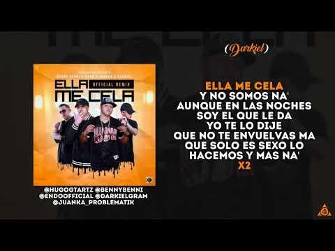 Ella me Cela (Remix) - Benny Benni ft Endo, darkiel & Juanka (Letra)