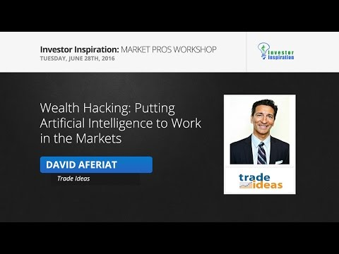 Wealth Hacking: Putting Artificial Intelligence to Work in the Markets | David Aferiat