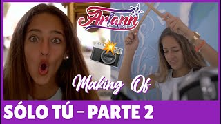 Sólo tú -ARIANN FT CÉSAR - Making-of - PART 2