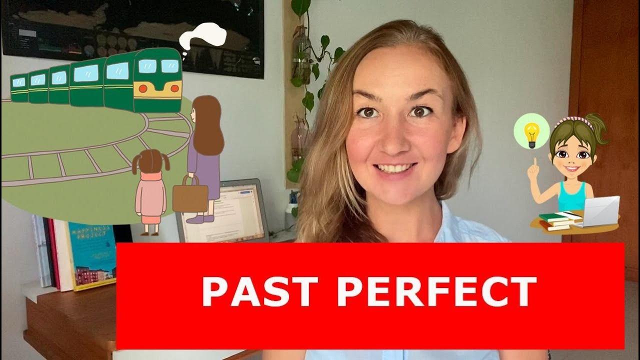 PAST PERFECT. Времена в английском языке