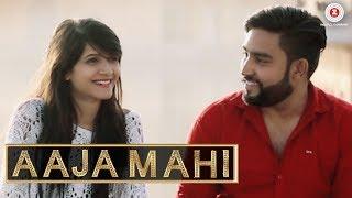 Aaja Mahi - Official Music Video | Chodhryy | Nikita Vaid | Kapil Jangir