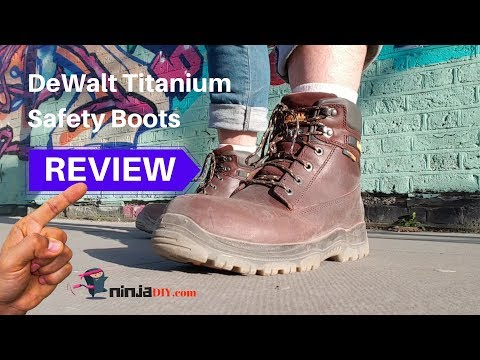 ★Dewalt Titanium Safety Boots Review 2019: Amazing Boot or total crap? ★