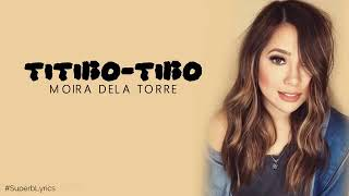 Moira Dela Torre - titibo-tibo Lyrics