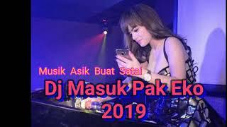 Download lagu DJ Masuk Pak Eko 2019 VS Lagi Syantik Paling Enak Dan Santai MP3