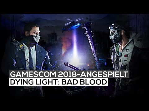 Dying Light: Bad Blood-Gameplay | gamescom 2018