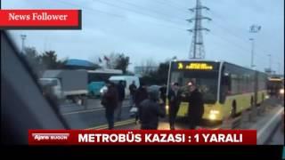 Metrobüs kazası 1 yaralı var