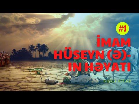LUHUF İMAM HÜSEYN (Ə)-IN HƏYATI #1 Səsli kitab