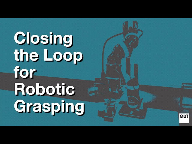 QUT Closes the Loop for Robotic Grasping