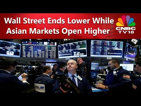Wall Street Ends Lower While Asian Markets Open Higher | CNBC TV18