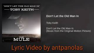 Toby Keith - Don't let the Old Man In (Lyrics)