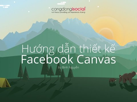 Hướng dẫn thiết kế Facebook Canvas (Facebook Lading Page)