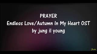 Prayer lyrics [Autumn In My Heart OST] (jung il young)