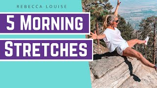 Top 5 Morning Stretches! | Rebecca Louise