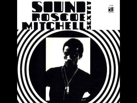 Roscoe Mitchell Sextet - Sound