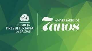 Convite Aniversário IPB Balsas - 7Anos [2015]