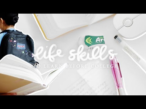 10 life skills to learn before college! ✨