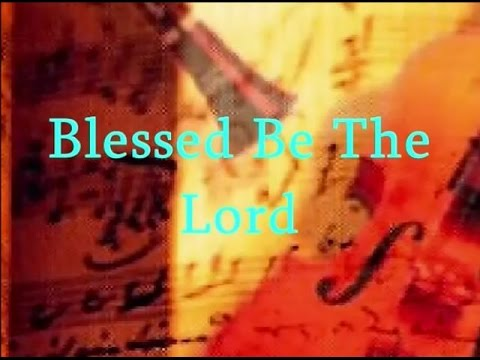 Blessed Be The Lord -Messianic Lyrics  ברוך יהוה