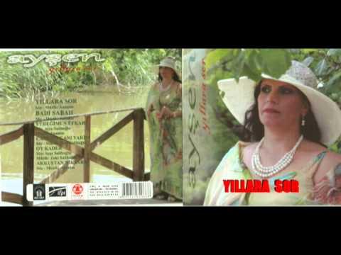 Ayşen             YILLARA SOR