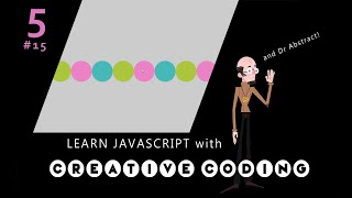 VID 15 - Learn JavaScript with Creative Coding - fun, colorful and free!