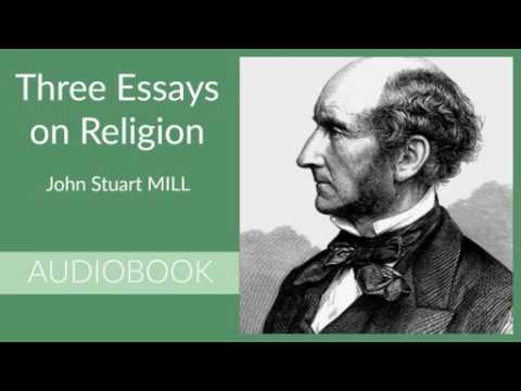 Three Essays on Religion by John Stuart Mill - Audiobook ( Part 1/2 )