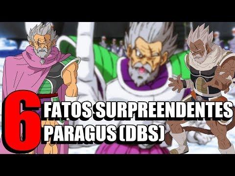 6 FATOS SURPREENDENTES sobre PARAGUS (DBS), O PAI DE BROLY em DRAGON BALL SUPER: BROLY