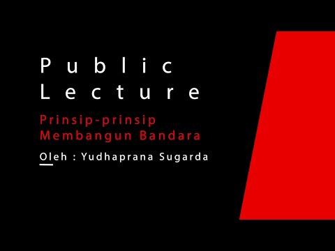 IAI Public Lecture: Prinsip-prinsip Mendesain Bandara oleh Yudhaprana Sugarda