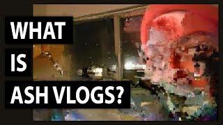 Down the AshVlogs Rabbit Hole