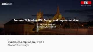 Thomas Wuerthinger - Dynamic Compilation [1/2]