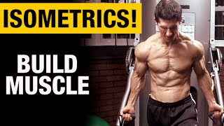 Do Isometrics Build Muscle? (YES IF...)