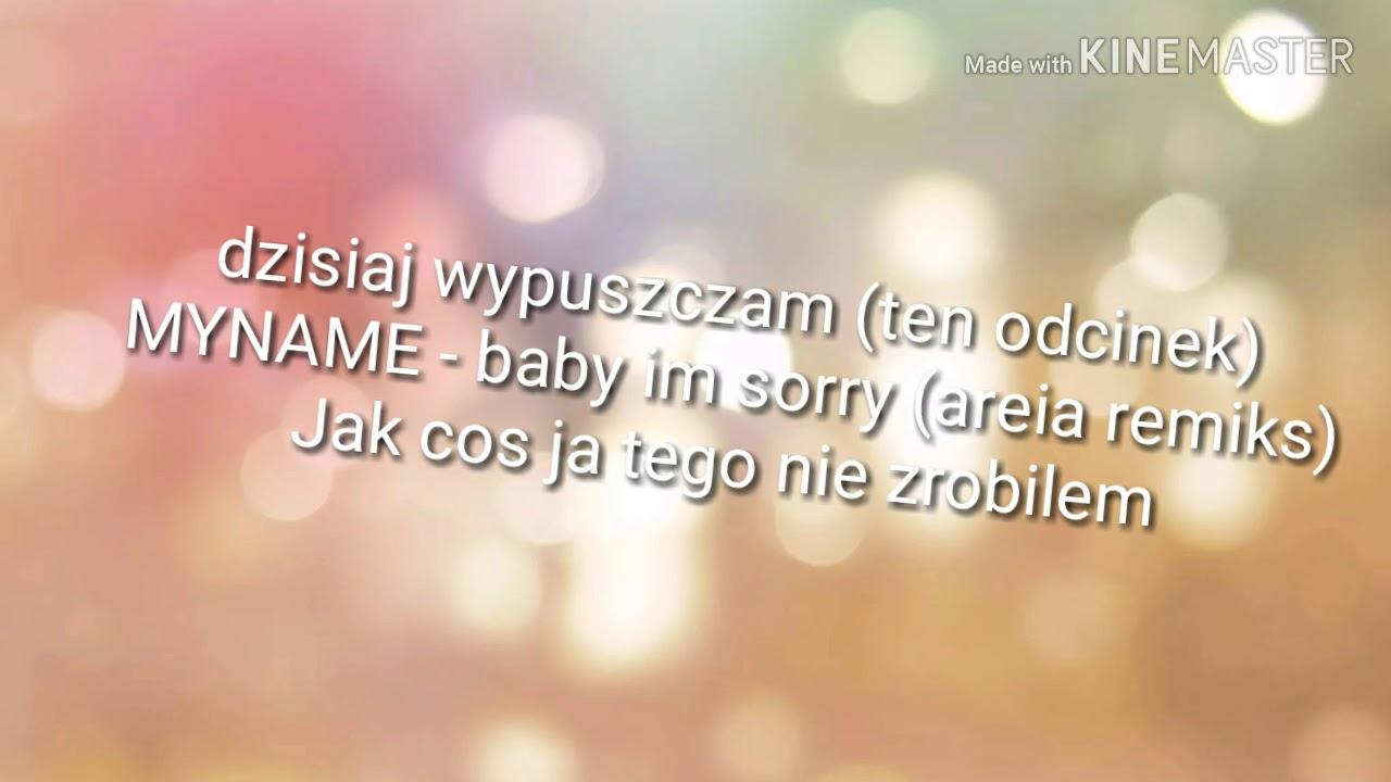 MYNAME - baby im sorry (areia remix)