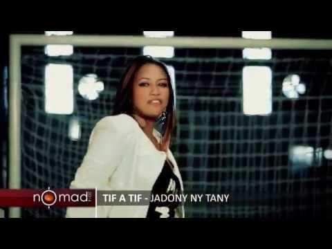 TIF A TIF   JADONY NY TANY
