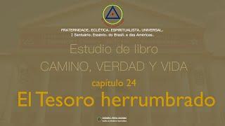 Estudio de libro CAMINO, VERDAD y VIDA - Cap. 24 El tesoro herrumbrado