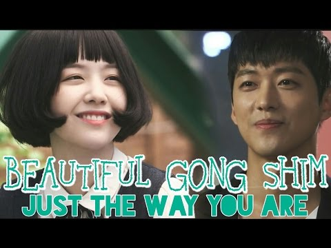 Just The Way You Are || Beautiful Gong Shim MV